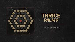 "Thrice - ""Just Breathe"" (Full Album Stream)"