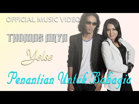Thomas Arya & Yelse - Penantian Untuk Bahagia [Official Music Video HD] Mp3
