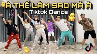 TIKTOK DANCE | À THẾ LÀM SAO MÀ À | Lê Bống Channel | DJ Long Nhật