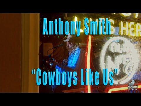 """Anthony Smith - """"Cowboys Like Us"""""""