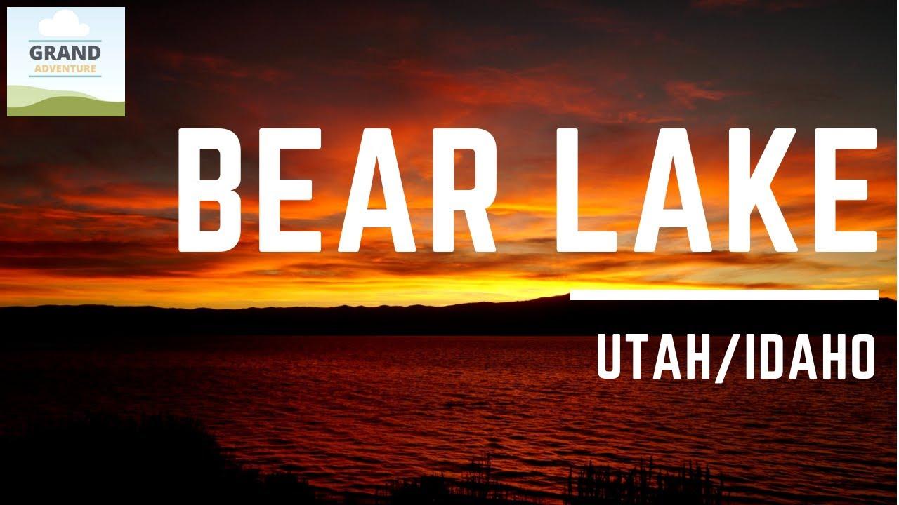 Ep  74: Bear Lake, Utah/Idaho   RV travel camping