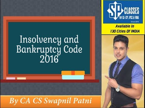 Insolvency & Bankruptcy Code 2016 By CA Swapnil Patni (Final Law Nov 2017 - 8/21)