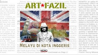 Melayu Di Kota Inggeris : Art Fazil