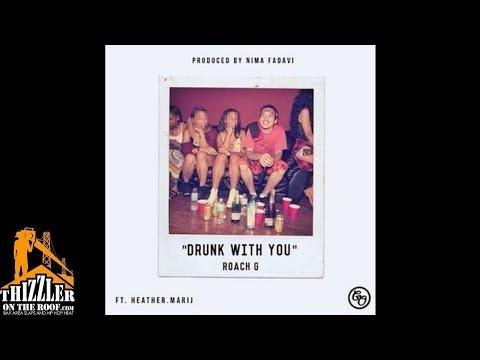 Roach Gigz ft. Heather Marij - Drunk With You [Prod. Nima Fadavi] [Thizzler.com]