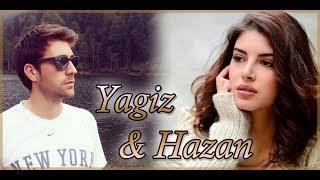 Yagiz & Hazan / Ягыз и Хазан / YagHaz/ЯгХаз