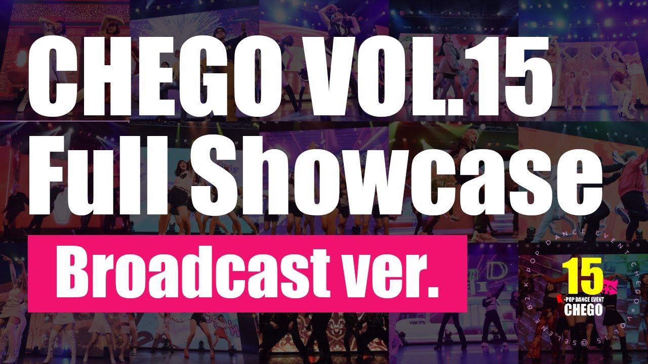 K-POP DANCE COVER STAGE CHEGO vol.15 Full Showcase (Broadcast ver) 케이팝 댄스 커버 댄스 무대  @TokyoJapan