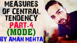 |Mode| Measures of Central Tendency Part-4 by Aman Mehta