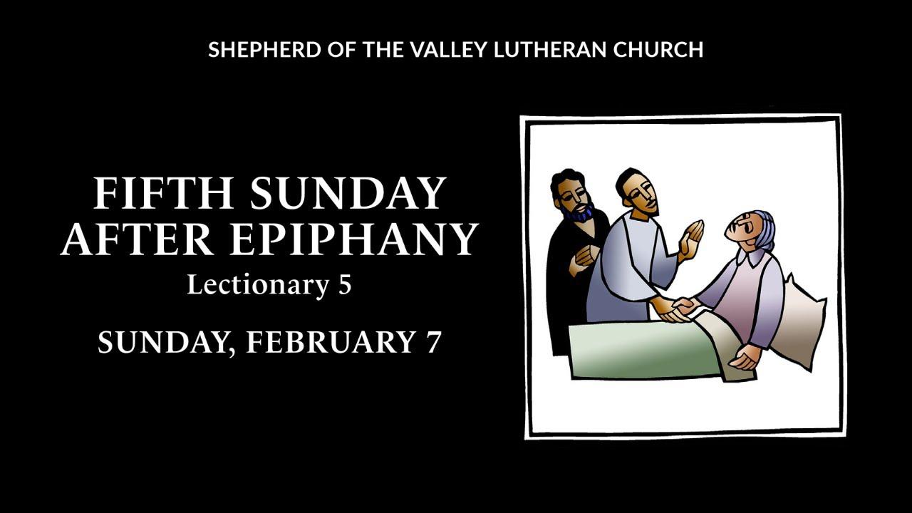 Fifth Sunday after Epiphany - February 7, 2020