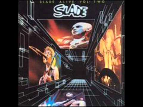 Slade   Slade Alive Vol 2 Part 3   My Baby Left Me