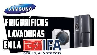 Samsung en la IFA 2015: Frigoríficos (Chef Collection) y lavadoras (Crystal Blue)