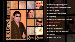 Bódi Guszti és a Fekete szemek - Roma Rómeó (teljes album)