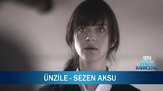 Ünzile - Sezen Aksu - Sen Anlat Karadeniz 12. Bölüm