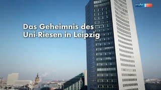 Das Geheimnis des Uni-Riesen in Leipzig [DOKU]  (mdr 2o15)
