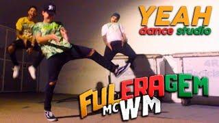 Baixar MC WM - Fuleragem - YEAH Dance Studio (3YEAH)