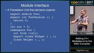 "CppCon 2017: Nathan Sidwell ""Adding C++ modules-ts to the GNU Compiler"""