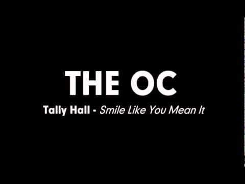 The OC Music - Tally Hall - Smile Like You Mean It