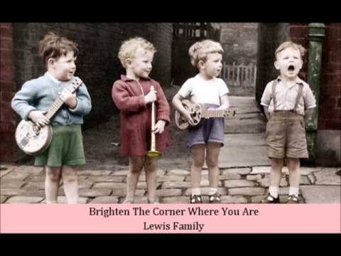 Brighten The Corner Where You Are   Lewis Family