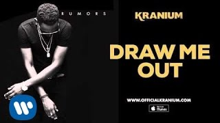 Kranium - Draw Me Out ( Official Audio)(
