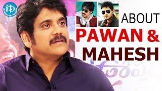 Nagarjuna About Pawan Kalyan & Mahesh Babu || Oopiri Movie || Talking Movies with iDream