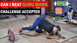 CHALLENGE ACCEPTED GURU MANN : DEADLIFT !! Rohit Khatri Fitness