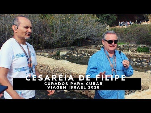 Cesaréia de Filipe - Curados para Curar - Viagem Profética ISRAEL 2018