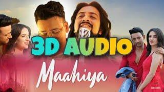 Maahiya(3D AUDIO) | Pulkit Rajvanshi | Aashish Garg | Latest romantic song | YUP 3D Songs