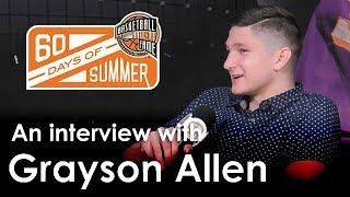 Grayson Allen's 60 Days of Summer Interview