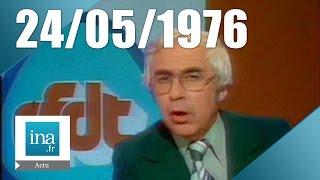 JT Antenne 2 20h : émission du 24 mai 1976 - Archive vidéo INA