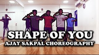 ED SHEERAN - Shape of you Dance Choreography | Ajay Sakpal...