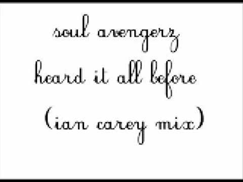 Soul avengerz feat krysten cummings - Heard it all before (Ian carey mix)