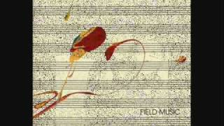 Field Music - Effortlessly -