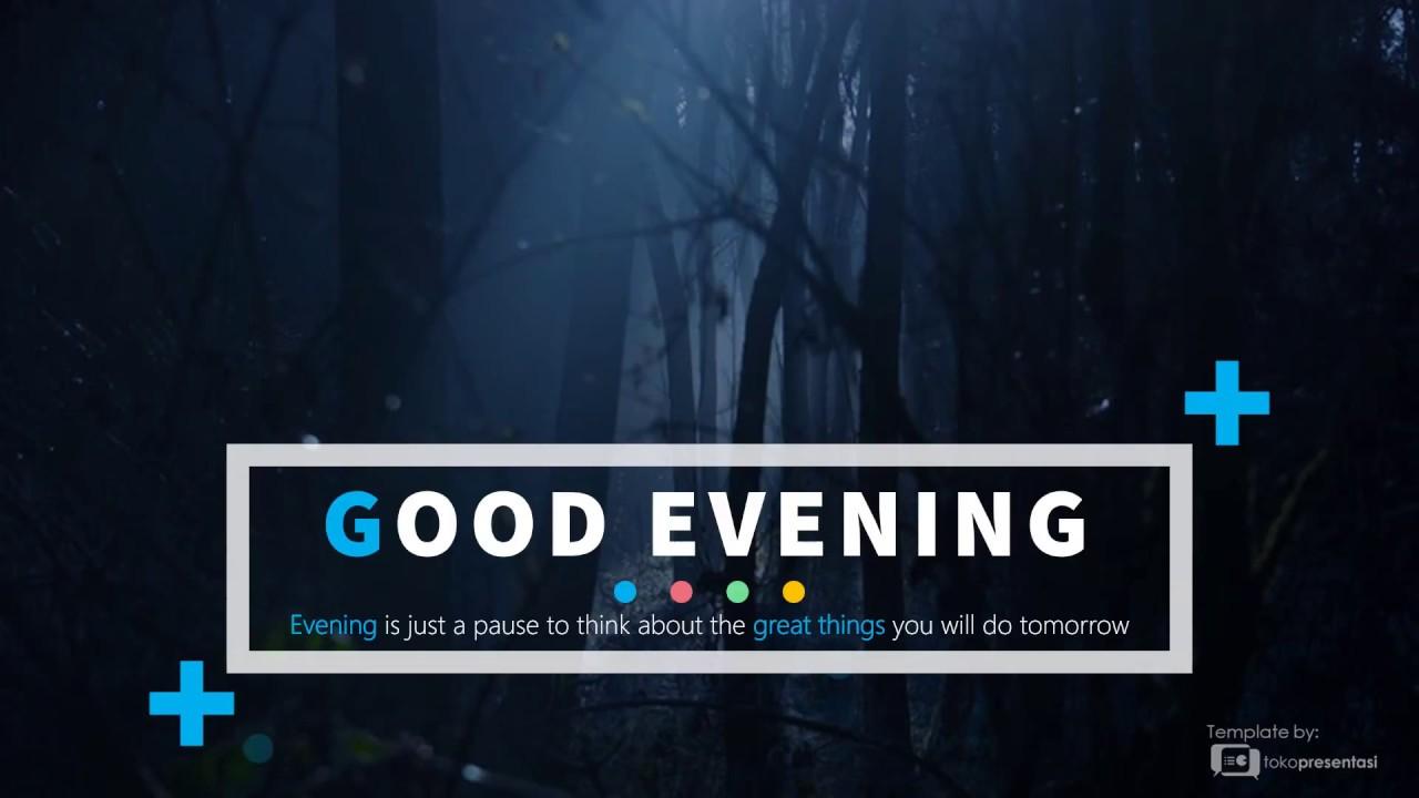 Download Gratis Slide PPT Cantik : Good Evening (Full Animasi