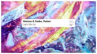 Matisse & Sadko, Raiden - Light Me Up (Extended Mix)