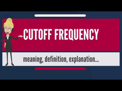 What is CUTOFF FREQUENCY? What does CUTOFF FREQUENCY mean? CUTOFF FREQUENCY meaning & explanation