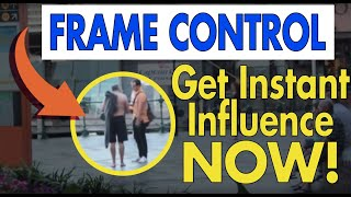 Frame Control: Get Instant Influence With This Powerful Technique - Episode #28