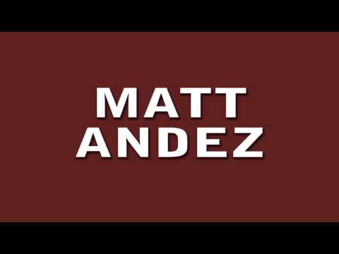 MATT ANDEZ MUSIC MIX (MY FATHER IS VERY ANGRY) from YouTube · Duration:  4 minutes 8 seconds
