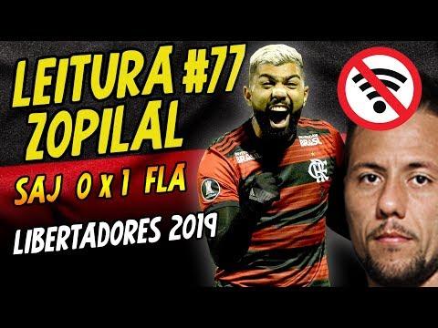 LEITURA ZOPILAL #77 - San José 0 x 1 Flamengo - Libertadores 2019