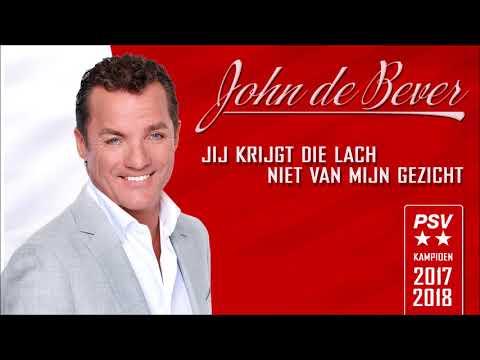 John de Bever - Jij Krijgt Die Lach Niet Van Mijn Gezicht (PSV Kampioen 2017 - 2018)