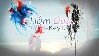Hôm Qua - KeyT