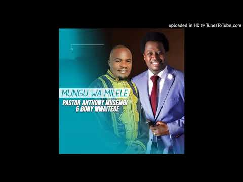Mungu Wa Milele By Pastor Anthony Musembi & Bony Mwaitege (Latest Gospel Music 2019)