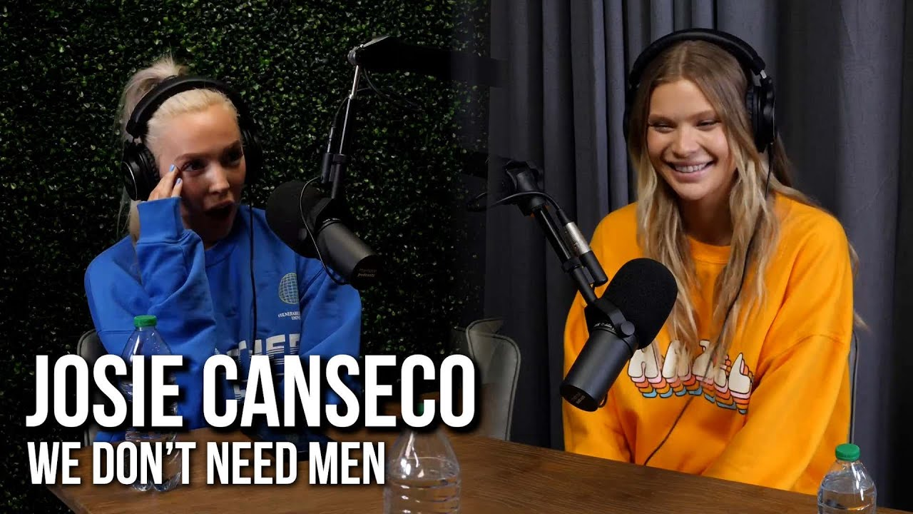 We Don't Need Men (Full Josie Canseco Interview)