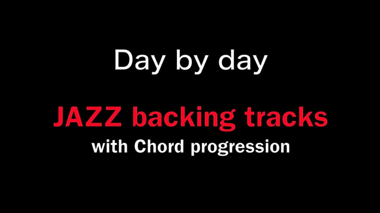 Day by day jazz play along day by day by youtube day by day jazz play along day by day by hexwebz Image collections