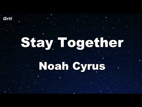 Stay Together - Noah Cyrus Karaoke 【No Guide Melody】 Instrumental