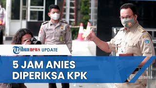 Download 5 Jam Diperiksa KPK terkait Dugaan Korupsi Pengadaan Tanah, Anies Baswedan Dicecar 8 Pertanyaan