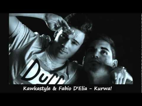 Kawkastyle & Fabio D'Elia - Kurwa! (Original Mix)