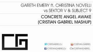 Gareth Emery ft Christina Novelli vs Sektor V - Concrete Angel Awake (Cristian Gabriel Mashup)
