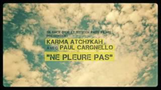 Karma Atchykah avec Paul Cargnello - Ne pleure pas // Vidéoclip officiel Full HD