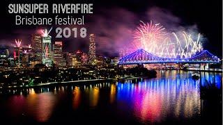 BRISBANE FESTIVAL || Sunsuper Riverfire 2018