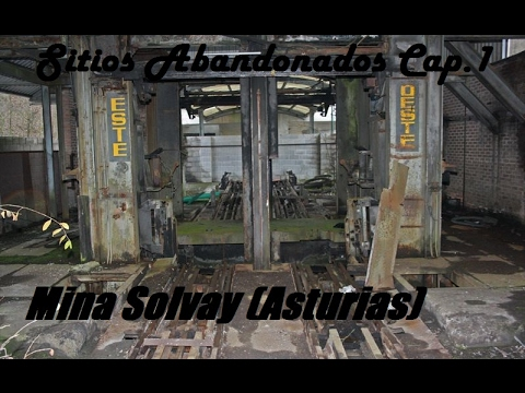 Sitios Abandonados Cap.1- Mina Solvay (Asturias)