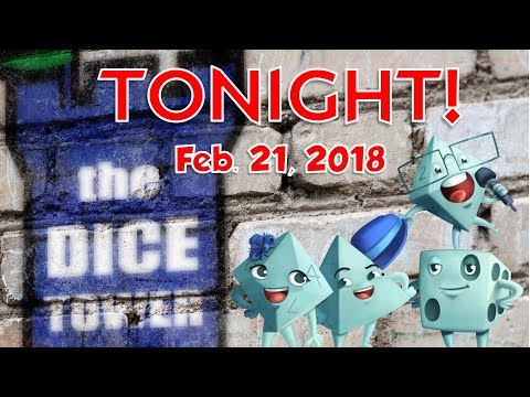Dice Tower Tonight! with Tom and Eric (February 21, 2018)